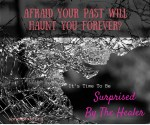 Think Your Past Will Always Haunt You?