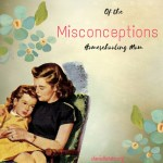 Misconceptions of the Homeschool Mom