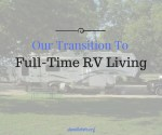 Our Transition to Full-Tim Rv Living