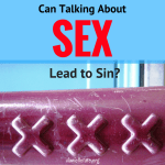 Can Talking About sex lead to sin