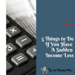 5 Things to Do If You Have A Sudden Income Loss