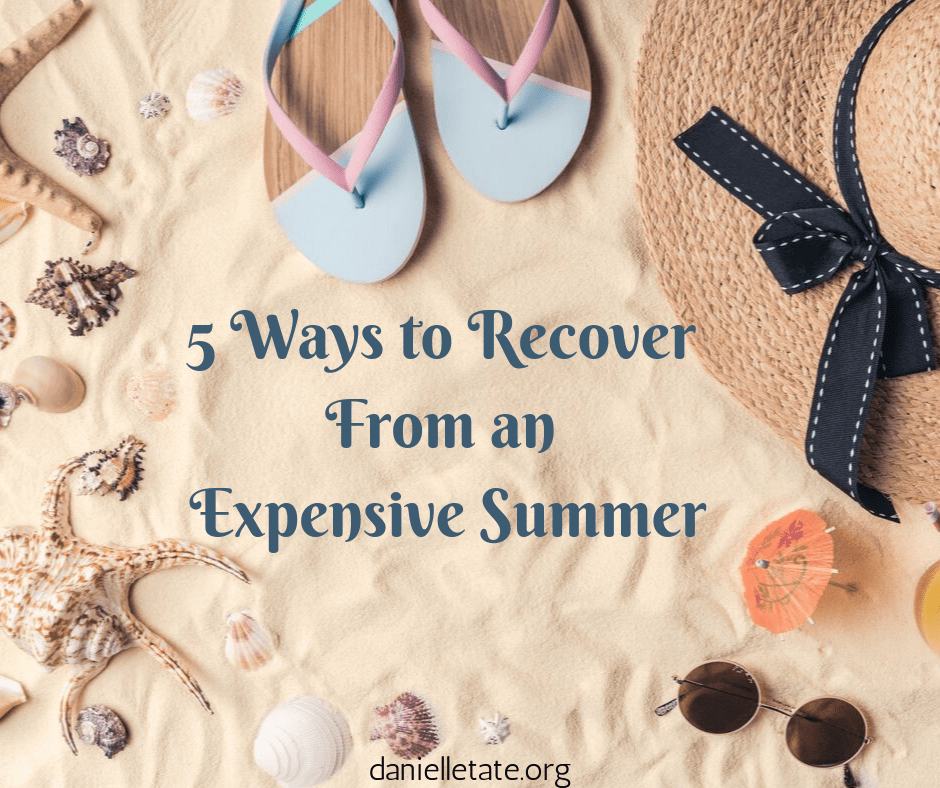 5 Ways to Recover From an Expensive Summer
