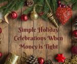 Simple Holiday Celebrations When Money is Tight