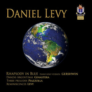 DANIEL LEVY PLAYS GERSHWIN – GINASTERA – PIAZZOLLA – LEVY