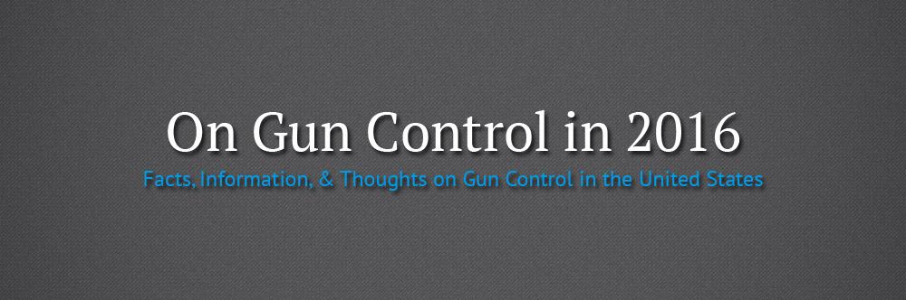 On Gun Control in 2016