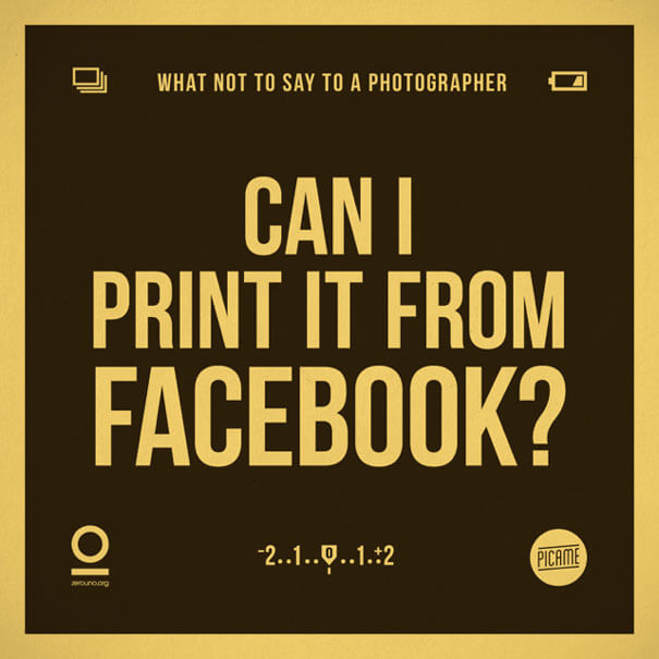 """What not to say to a photographer: """"Can I print it from Facebook?"""""""