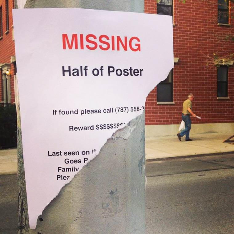Humorously pointless missing poster: Missing half of poster