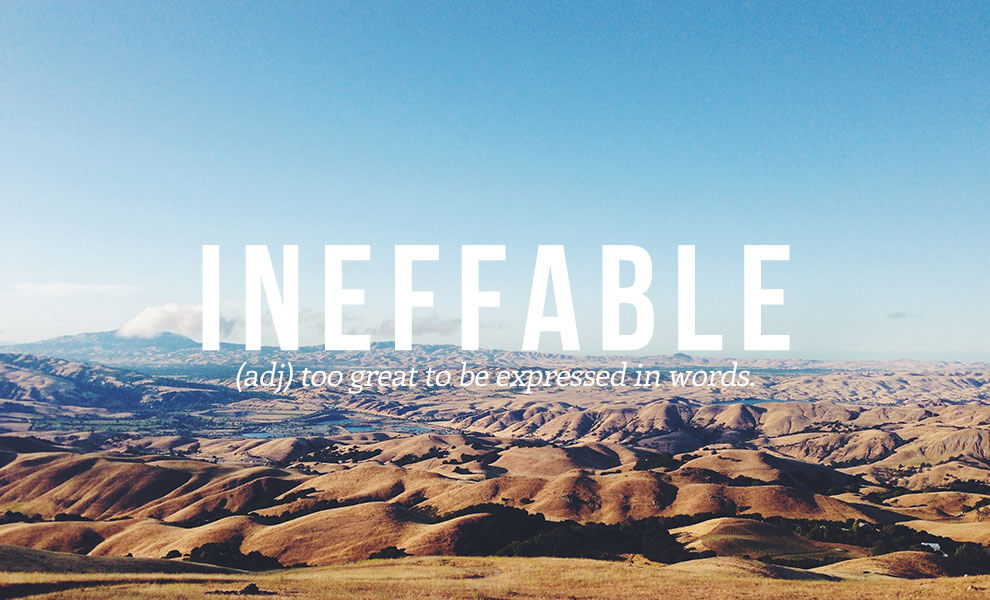 The most beautiful words in the English language: Ineffable