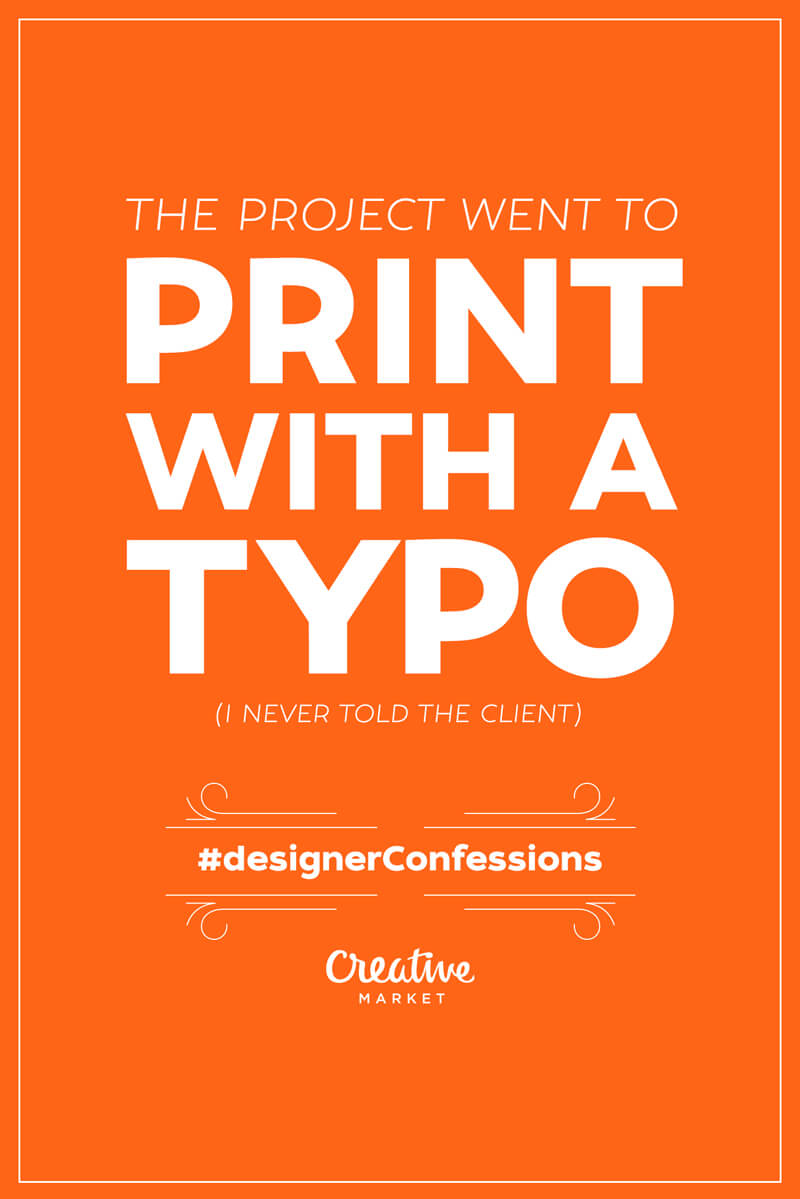 Guilty designer confession: The project went to print with a typo