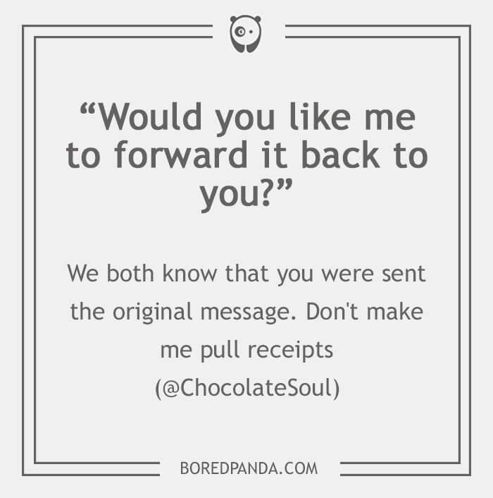 """Passive-aggressive email phrases: """"Would you like me to forward it back to you?"""""""