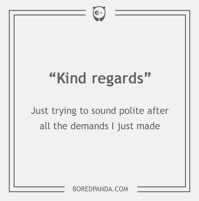 "Passive-aggressive email phrases: ""Kind regards"""