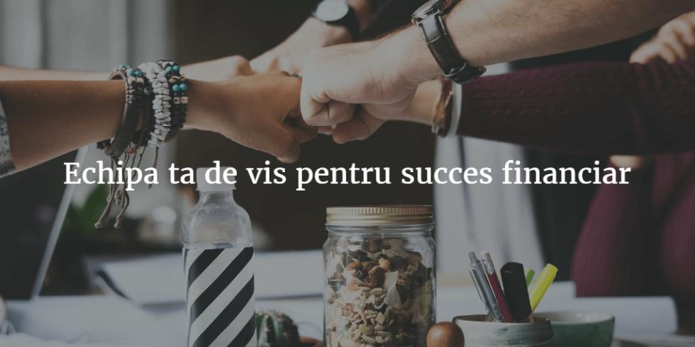 Echipa Ta De Vis Pentru Succes Financiar