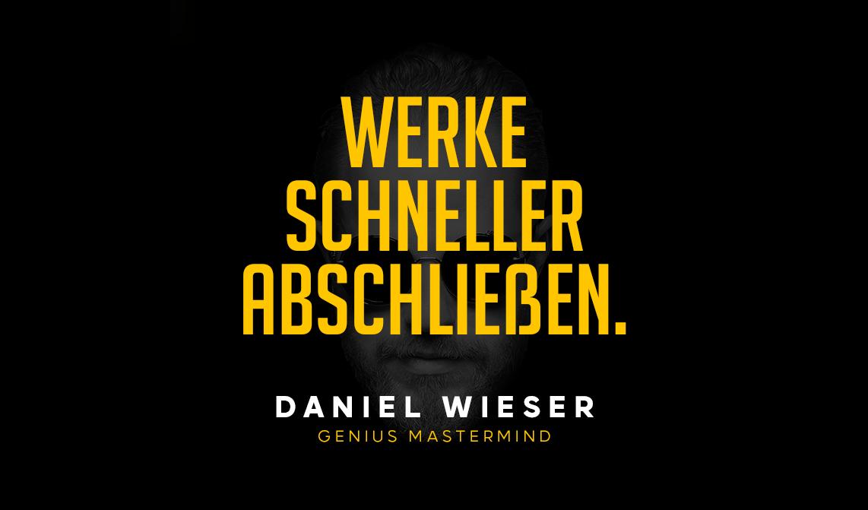 Werke schneller abschliessen Daniel Wieser