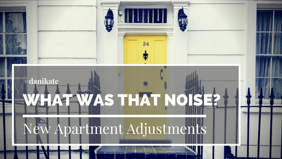 What Was That Noise? New Apartment Adjustments
