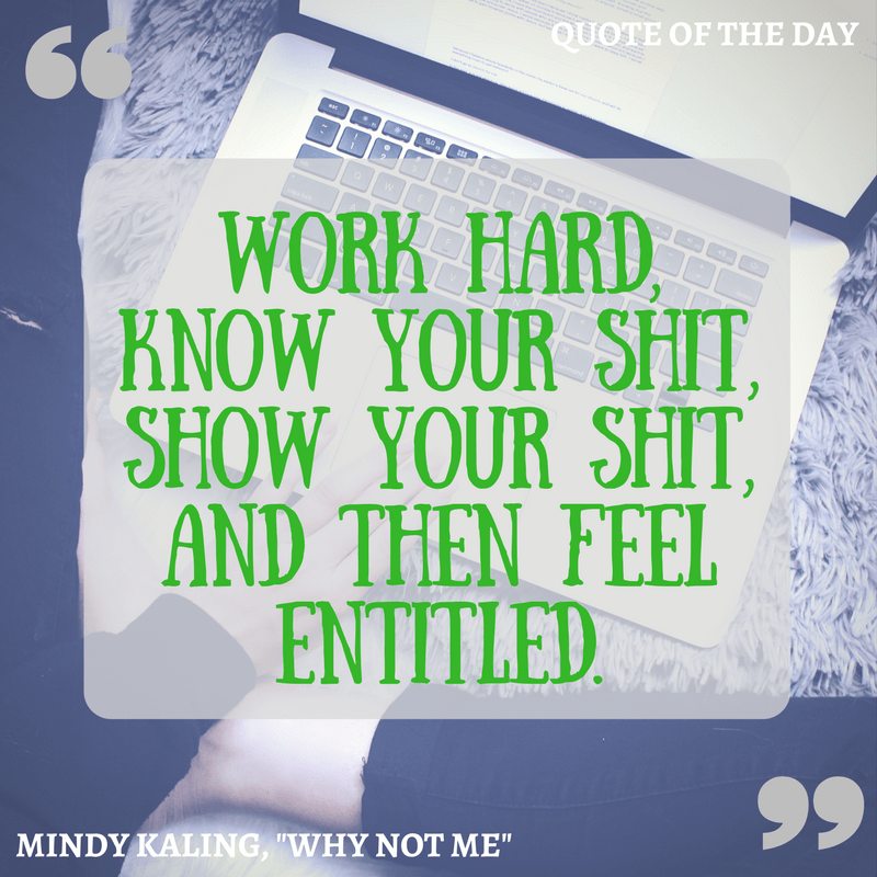 Qotd Work Hard And Read Mindy Kaling S Why Not Me Dani Kate