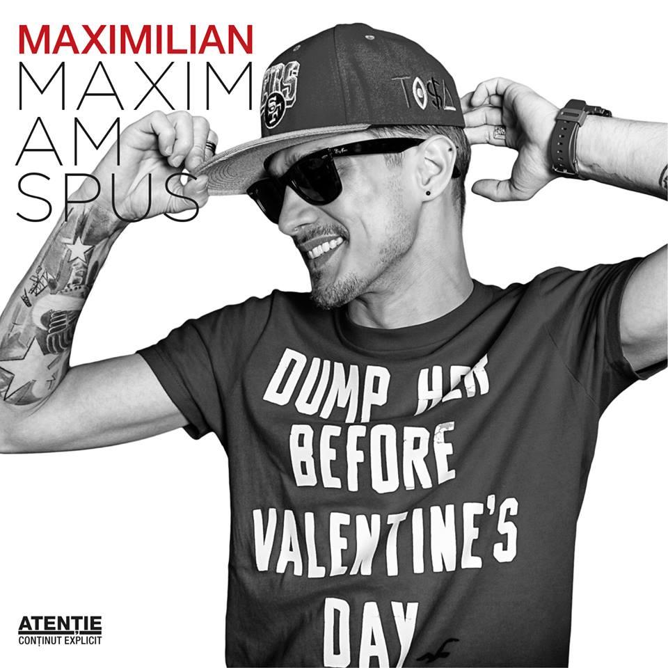 Maximilian – Maxim, am spus!!! [Album nou]
