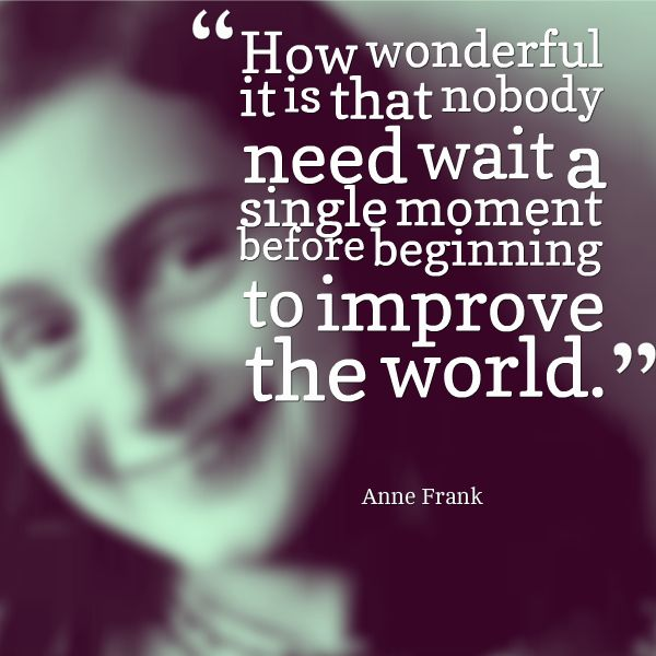 Anne Frank improve the world quote