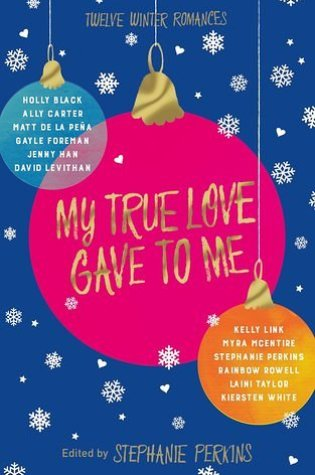 Review: My True Love Gave to Me, edited by Stephanie Perkins