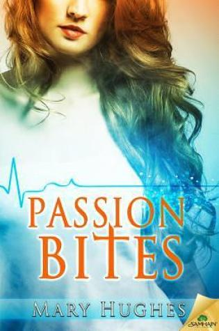 Review: Passion Bites by Mary Hughes + EXCERPT AND GIVEAWAY!