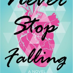#BookReview: Never Stop Falling by Ashley Drew