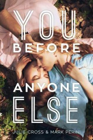#BookReview: YOU BEFORE ANYONE ELSE by Julie Cross & Mark Perini