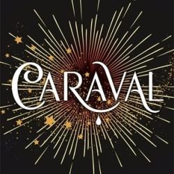 #BookReview: CARAVAL by Stephanie Garber