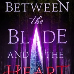 #BookReview & #Excerpt: BETWEEN THE BLADE AND THE HEART by Amanda Hocking + #Giveaway