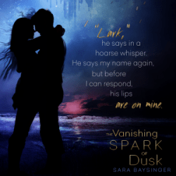 #Interview & #Excerpt: THE VANISHING SPARK OF DUSK by Sara Baysinger
