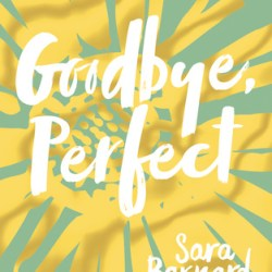 #BookReview: GOODBYE, PERFECT by Sara Barnard