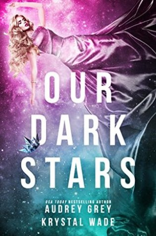 #BookReview: OUR DARK STARS by Audrey Grey and Krystal Wade