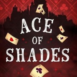 #BookReview: ACE OF SHADES by Amanda Foody