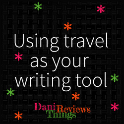 #CollaborativePost: An Inspirational Adventure – Using Travel As Your Writing Tool