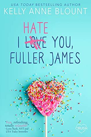 #BookReview + #Giveaway: I HATE YOU, FULLER JAMES by Kelly Anne Blount