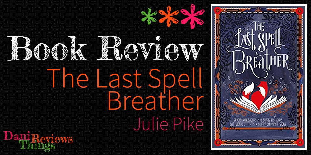 #BookReview: THE LAST SPELL BREATHER by Julie Pike