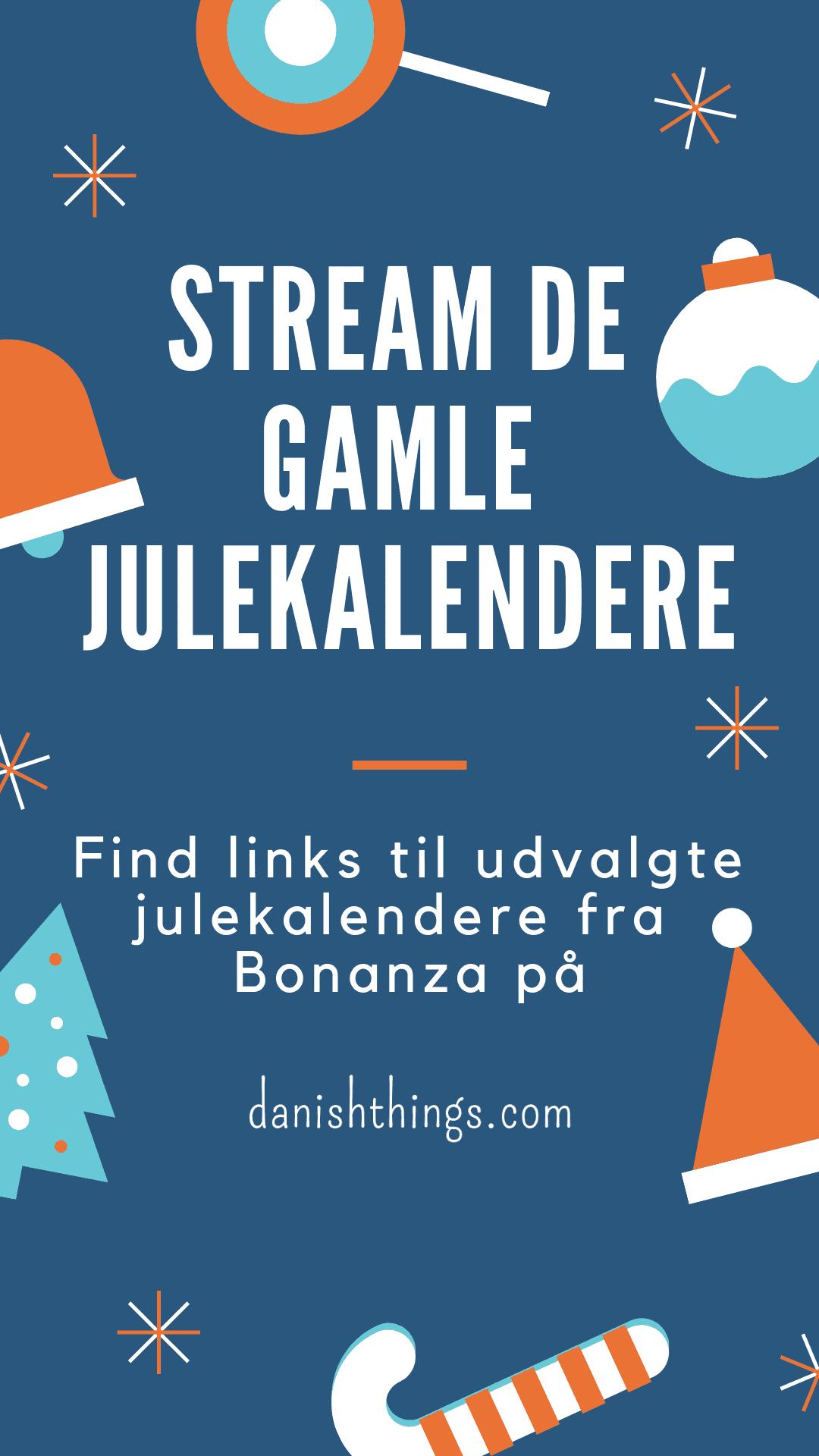 Stream de gamle Danmarks Radio julekalendere. Find også inspiration til din jul, gratis print og opskrifter på danishthings.com