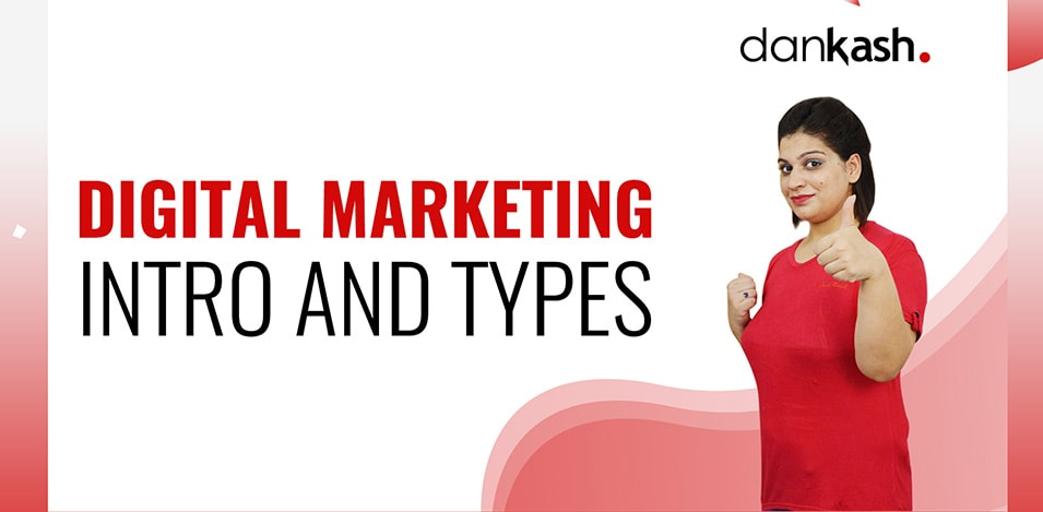 Digital Marketing Intro and Types