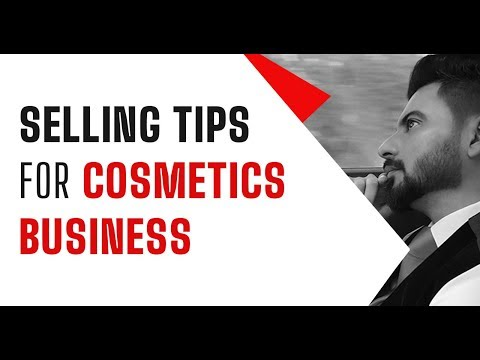 Selling tips for cosmetic business