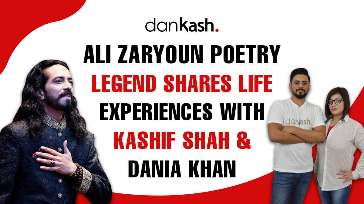 Ali Zaryoun Poetry Legend shares Life Experiences with Kashif Shah & Dania Khan
