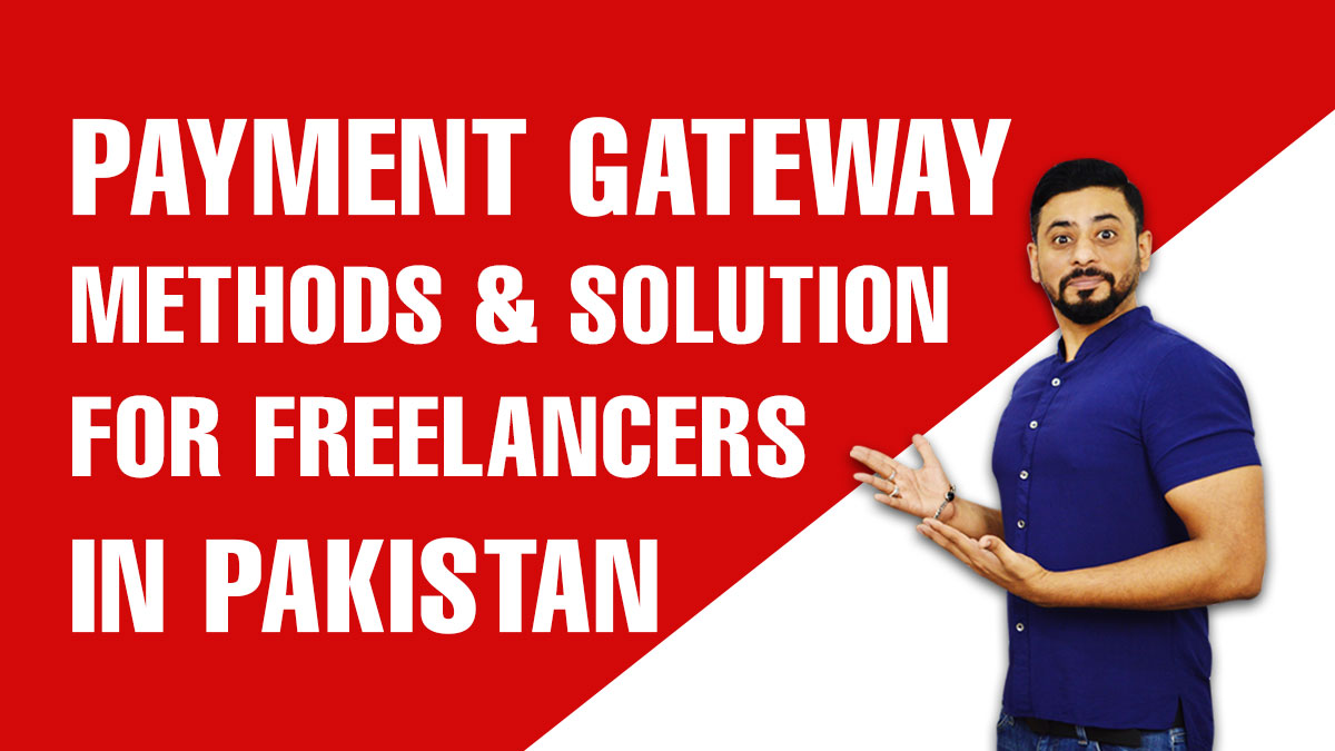 Payment-Gateway-Methods-&-Solution-for-Freelancers-in-Pakistan