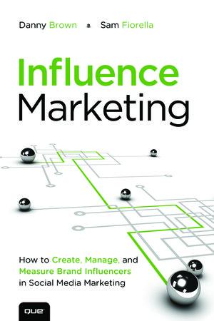 Danny Brown Sam Fiorella Influence Marketing