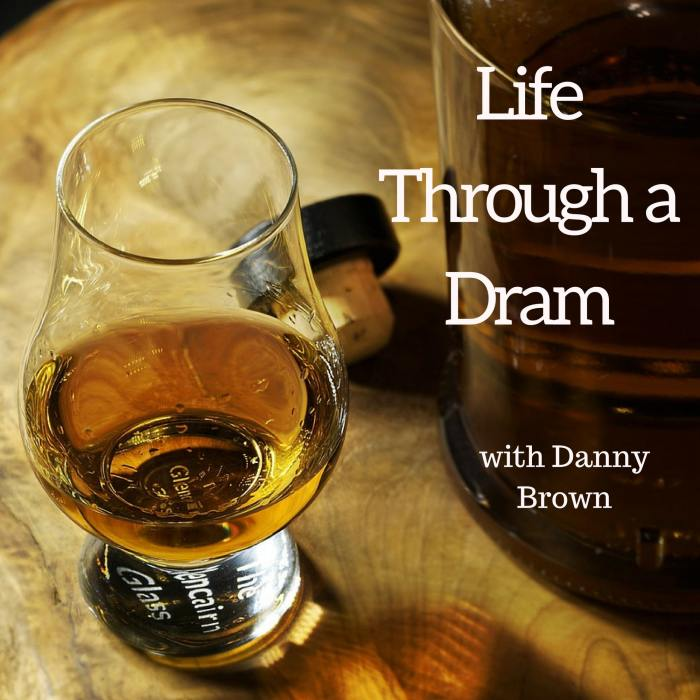 Life Through a Dram – My New (First) Podcast