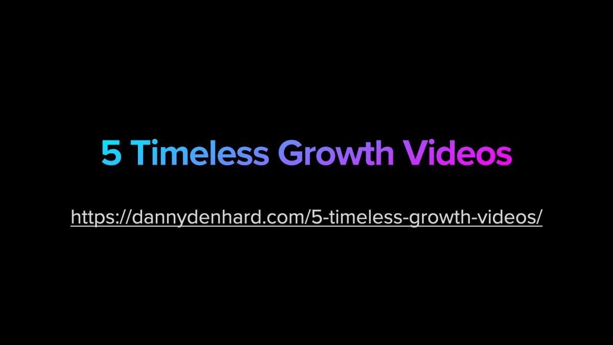 5 timeless growth videos