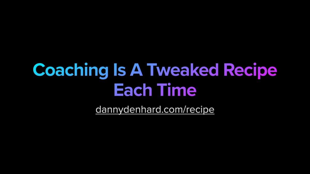 Marketing Coaching Is A Tweaked Recipe Each Time
