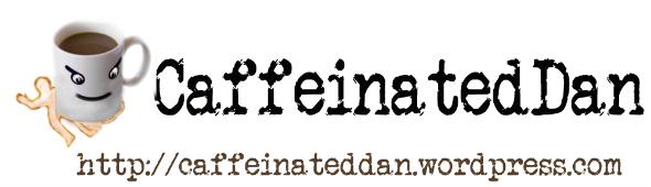 The second Caffeinated Dan logo - Taken from the article Describing my blog by DannyUK.com