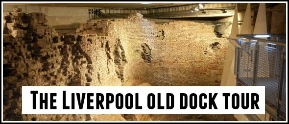 The Liverpool Old Dock Tour