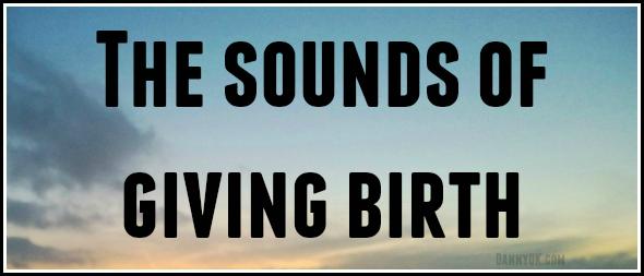 Birth sounds