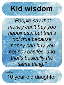 Kid-Wisdom-Money-cant-buy-you-happiness-225×300