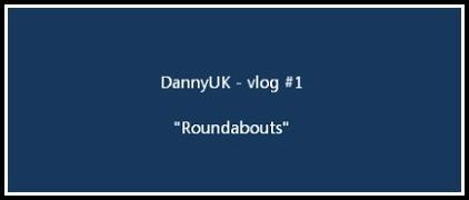 Vlog #1 – Roundabouts – Ranty. Slightly sweary.