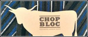 Chop Bloc Launch Partyheader