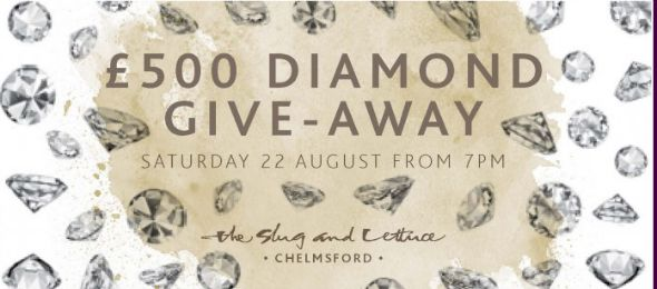 Slug and Lettuce Chelmsford diamond giveaway